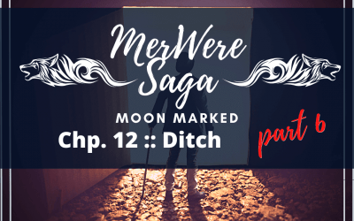 Moon Marked: Ditch Part 6